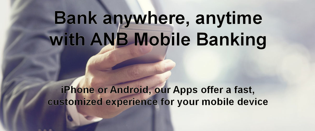 Bank anywhere, anytime with ANB Mobile Banking